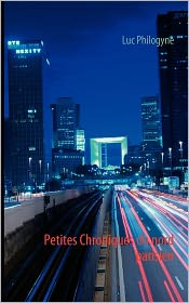 Petites Chroniques Du Nord Parisien - Luc Philogyne