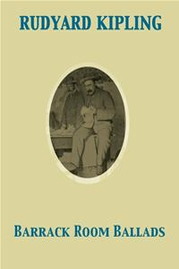 Barrack Room Ballads - Rudyard Kipling