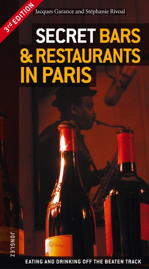 Secret bars & restaurant in Paris - Garance Jacques; Rivoal St?phanie