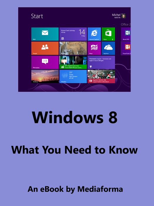 Windows 8 - What You Need to Know - Immateri?l.fr