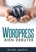 WordPress, bien débuter - Michel Martin