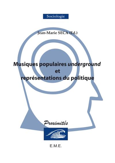 Musiques populaires underground et représentations du politique - Eme Et Intercommunications