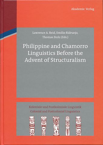 Philippine and Chamorro linguistics before the advent of structuralism. Koloniale und postkoloniale Linguistik Bd. 2. - Reid, Lawrence A., Emilio Ridruejo and Thomas Stolz (Hrsg.)