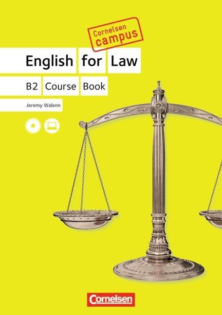 Cornelsen Campus: English for Law. B2 Coursebook mit CDs als Buch von Jeremy Walenn, Bettina Raaf, Susan Bickel - Cornelsen Verlag GmbH