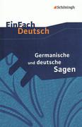 Germanische und deutsche Sagen. Mit Materialien