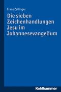 Zeilinger, Franz: Die sieben Zeichenhandlungen Jesu im Johannesevangelium