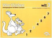 Balhorn, Heiko;Schniebel, Jan P.;Uihlein, Walter: wlt 3 - Wortlistentraining. Schülerarbeitsbuch 3. Schuljahr