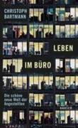 Christoph Bartmann: Leben im Büro