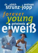 Forever young. Geheimnis Eiweiß