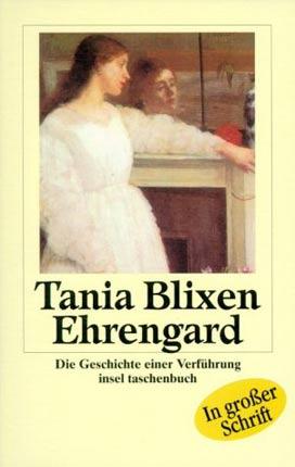 Ehrengard, Großdruck - Die Geschichte einer Verführung. Aus d. Engl. v. Fritz Lorch - Blixen, Tania