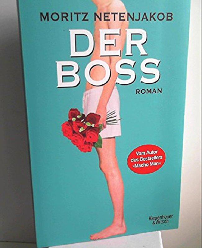 Der Boss: Roman [Perfect Paperback] [Mar 12, 2012] Netenjakob, Moritz - Moritz Netenjakob
