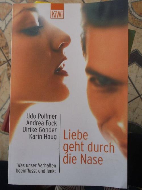 Liebe geht durch die Nase - Was unser Verhalten beeinflusst und lenkt/ KiWi Band 629 - Pollmer, Udo Haug, Karin Fock, Andrea und Gonder, Ulrike