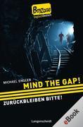 Michael Engler: Mind the Gap! - Zurückbleiben bitte!