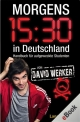 Morgens 15.30 in Deutschland - David Werker