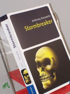 Stormbreaker / Anthony Horowitz. Aus dem Engl. von Karlheinz Dürr - Horowitz, Anthony, , Dürr, Karlheinz Übers.