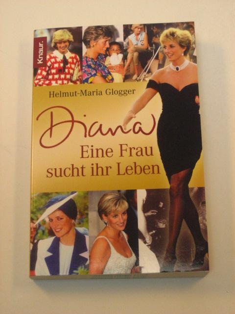 Helmut-Maria Glogger: Diana. Frau sucht Ihr Leben