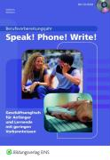 Speak! Phone! Write!