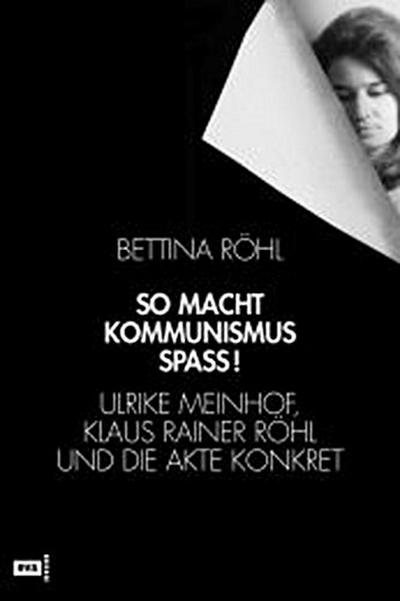 So macht Kommunismus Spass - Bettina Röhl