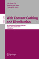 Web Content Caching and Distribution - Chi-Hung Chi; Maarten van Steen; Craig Wills
