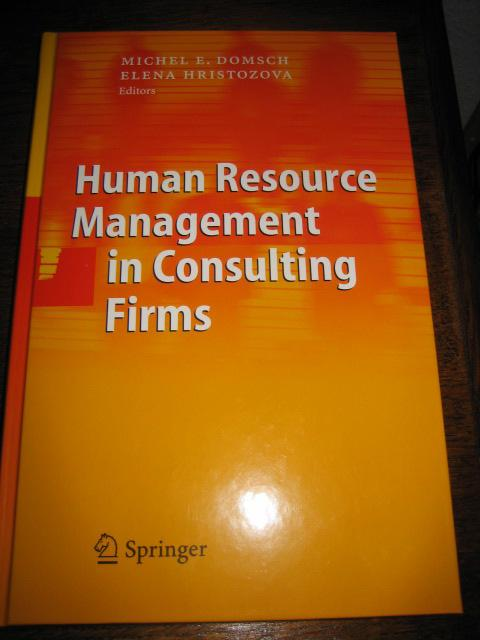 Human resource management in consulting firms. - Domsch, Michel E. und Elena Hristozova (Hrsg.)