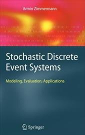 Stochastic Discrete Event Systems: Modeling, Evaluation, Applications - Zimmermann, Armin