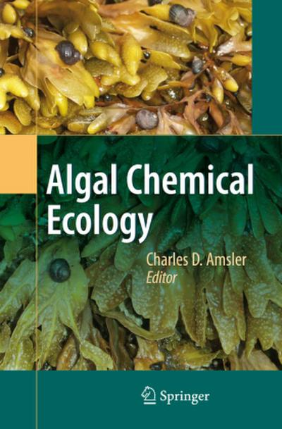 Algal Chemical Ecology - Charles D. Amsler