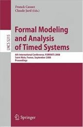 Formal Modeling and Analysis of Timed Systems: 6th International Conference, FORMATS 2008, Saint Malo, France, September 15-17, 20 - Cassez, Franck / Jard, Claude