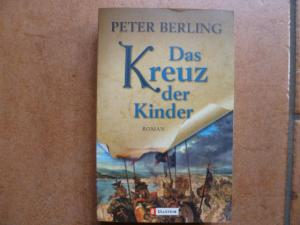 Das Kreuz der Kinder - Berling, Peter
