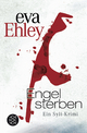 Engel sterben - Eva Ehley