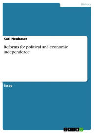 Reforms for political and economic independence - Kati Neubauer