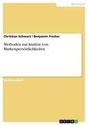 Schwarz, Christian;Fischer, Benjamin: Methoden zur Analyse von Markenpersönlichkeiten