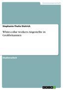 Dietrich, Stephanie-Thalia: White-collar workers: Angestellte in Großbritannien