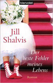 Der beste Fehler meines Lebens: Roman - Jill Shalvis, Annette Charpentier