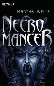 Necromancer: Roman - Martha Wells, Friedrich Mader