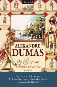 Der Graf von Sainte-Hermine: Roman - Alexandre Dumas, Melanie Walz