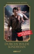 Durchs wilde Kindistan - Hans-Werner Meyer