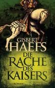 Haefs, Gisbert: Die Rache des Kaisers