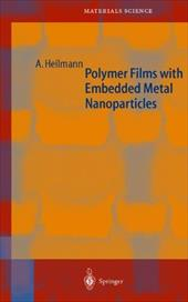 Polymer Films with Embedded Metal Nanoparticles - Heilmann, Andreas