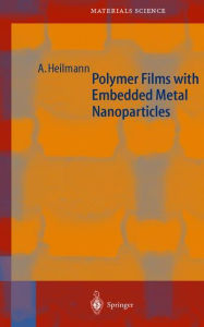 Polymer Films with Embedded Metal Nanoparticles - Andreas Heilmann