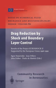 Drag Reduction by Shock and Boundary Layer Control: Results of the Project EUROSHOCK II. Supported by the European Union 1996-1999 - Egon Stanewsky