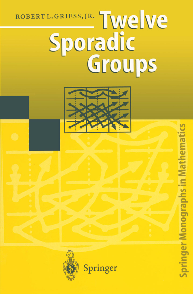 Twelve Sporadic Groups als Buch von Robert L. Jr. Griess - Springer