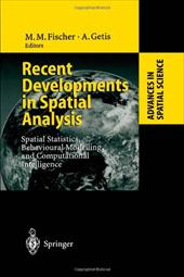 Recent Developments in Spatial Analysis: Spatial Statistics, Behavioural Modelling and Computational Intelligence - Fischer, Manfred M. / Getis, Arthur