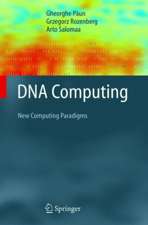 DNA Computing: New Computing Paradigms - Gheorghe Paun, Grzegorz Rozenberg, Arto Salomaa