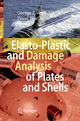 Elasto-Plastic and Damage Analysis of Plates and Shells - George Z. Voyiadjis; Pawel Woelke