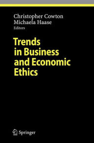 Trends in Business and Economic Ethics - Christopher Cowton