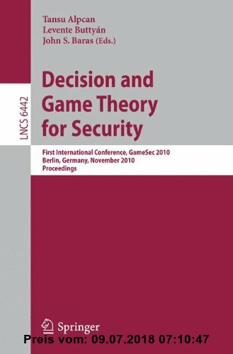 Gebr. - Decision and Game Theory for Security: First International Conference, GameSec 2010, Berlin, Germany, November 22-23, 2010. Proceedings (Lectu