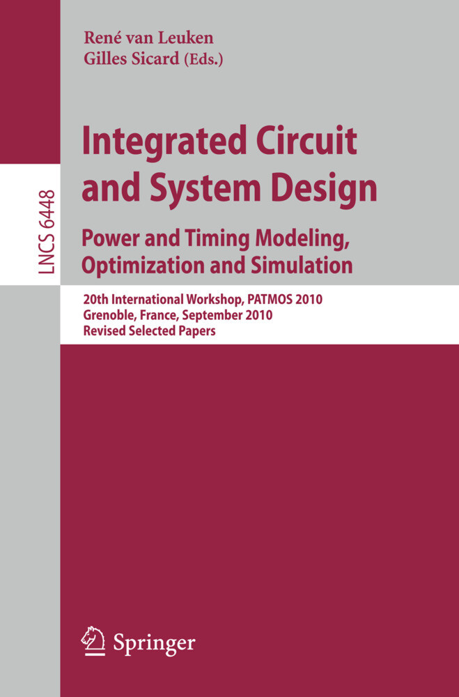 Integrated Circuit and System Design. Power and Timing Modeling, Optimization, and Simulation als Buch von