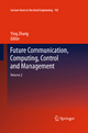 Future Communication, Computing, Control and Management - Ying Zhang