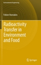 Radioactivity Transfer in Environment and Food - Fokion K Vosniakos