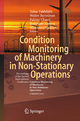 Condition Monitoring of Machinery in Non-Stationary Operations - Tahar Fakhfakh; Walter Bartelmus; Fakher Chaari; Radoslaw Zimroz; Mohamed Haddar